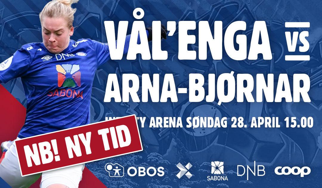 KAMPEN MOT ARNA-BJØRNAR FLYTTES TIL SØNDAG KL 15.00